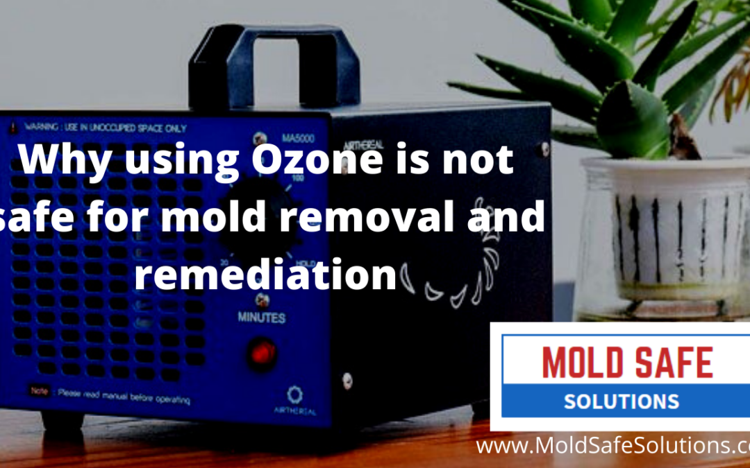 Why using Ozone is not safe for mold removal and remediation